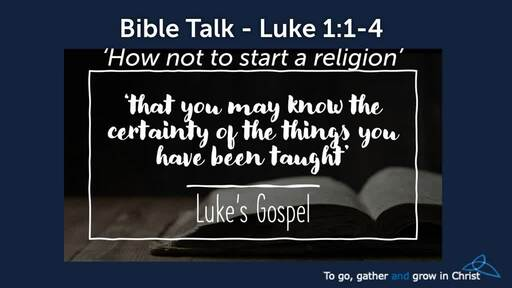 HTD - 2020-11-22 - Luke 1: 1-4 - How not to start a religion