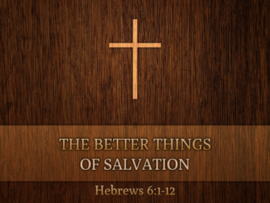 03/19/2017 The Better Things Of Salvation