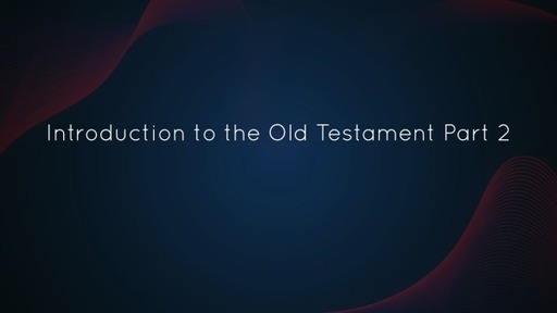 Introduction to Old Testament Studies Part 2