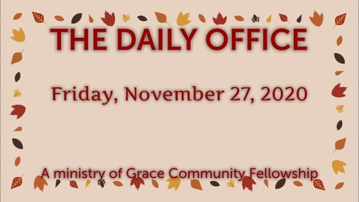 Daily Office - November 27, 2020