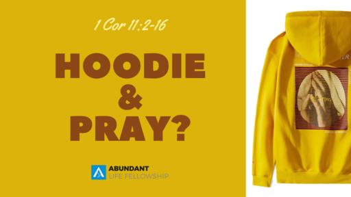 Hoodie & Pray?