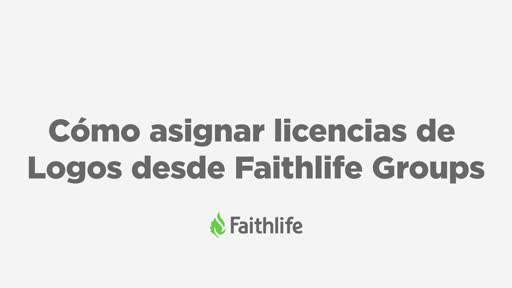 Cómo Asignar Licencias De Logos Desde Faithlife Groups