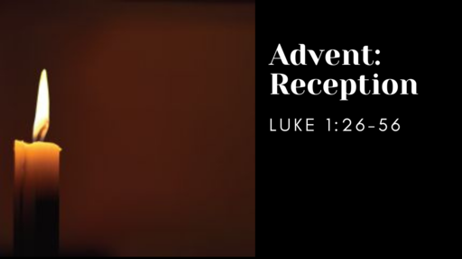 Advent - Reception!