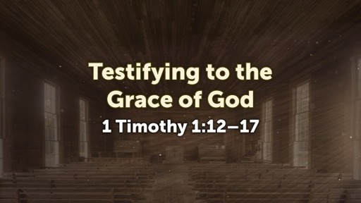 Testifying to the Grace of God