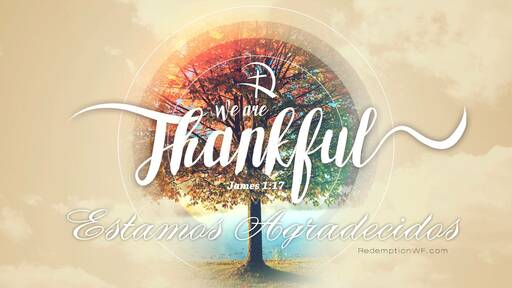 We Are Thankful - Estamos Agradecidos