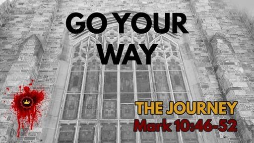 Go Your Way: Mark 10:46-52