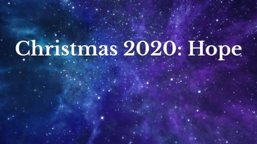 Christmas 2020: Hope