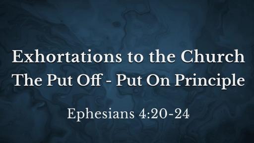 The Put off - Put On Principle (Ephesians 4:20-24)