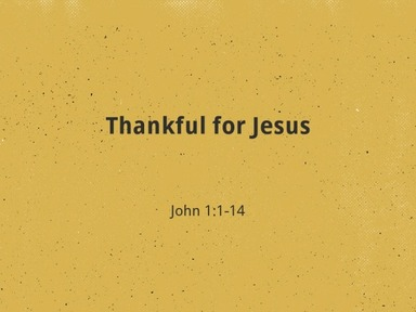 2020.11.29a Thankful for Jesus