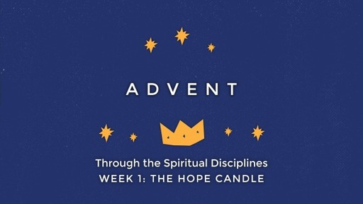 Advent Through the Spiritual Disciplines- Hope_ Pastor Georgia Harris