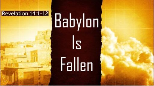 Babylon is Fallen (Revelation 14:1-12)
