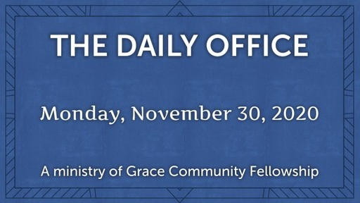 Daily Office -November 30, 2020