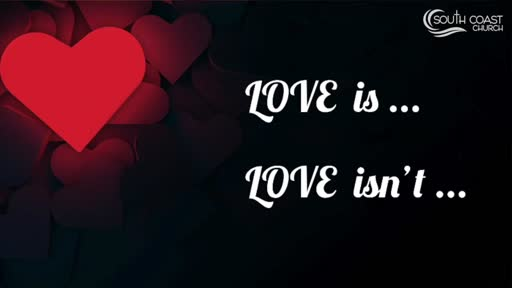 Love Is...Love Isnt (11.29.20)