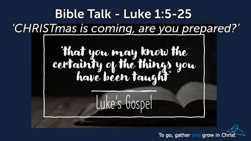 HTD - 2020-11-29 - Luke 1:5-25 - CHRISTmas is coming, are you prepared?
