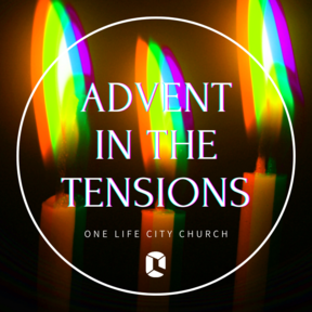 Advent in the Tension