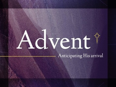 Advent: Ancitipating His Arrival