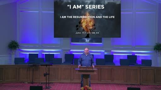 """I AM"" SERIES: I AM THE RESURRECTION AND THE LIFE- NOV. 29, 2020"