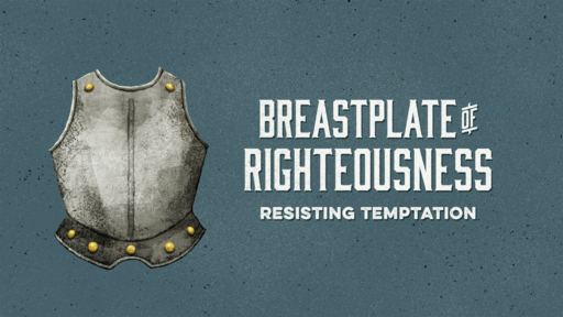 Put On The Breastplate of Righteousness