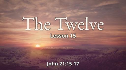 650 - The Twelve - Lesson 15 - Peter cont.