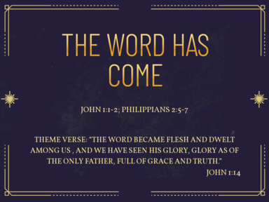 The Word Has Come Part One: John 1:1-2