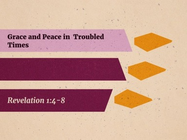 Grace and Peace in Troubled Times