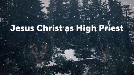 Jesus Christ as High Priest