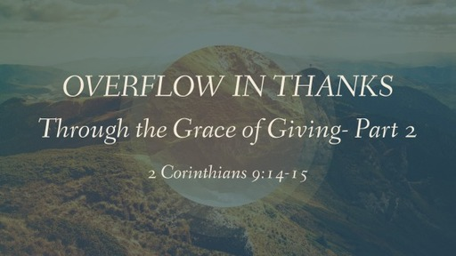 Overflow in Thanks through the Grace of Giving- Part 2