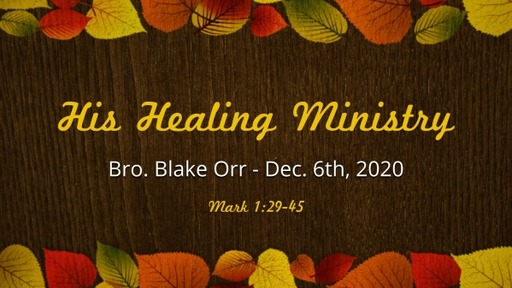 His Healing Ministry - Sunday Service - Dec. 6th, 2020