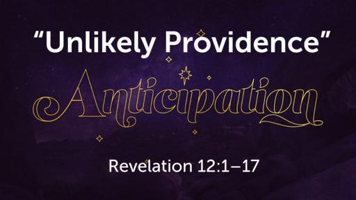 """""""Unlikely Providence""""   Revelation 12:1–17"""
