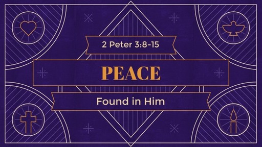 Advent: Peace - Found in Him