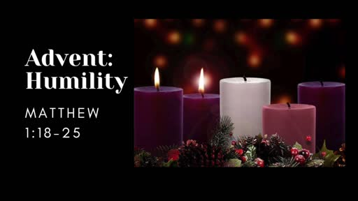 Advent, Week 2  - Humility
