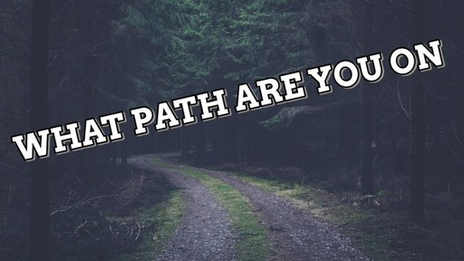 What Path Are You On