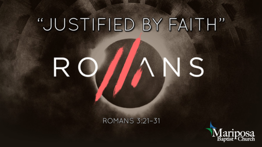 """""""Justified By Faith"""" 