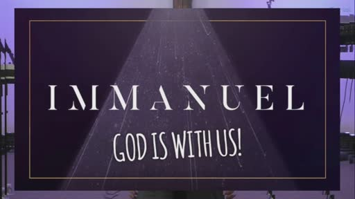 """Immanuel: God is With Us"" (12.06.2020)"