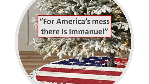 """""""For America's Mess There is Immanuel"""""""