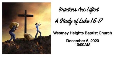 Burdens Are Lifted (Luke 1: 5-17)