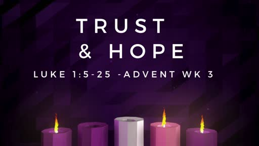 Advent 3 - Trust & Hope