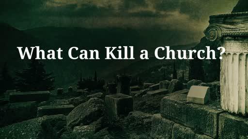 What Can Kill a Church