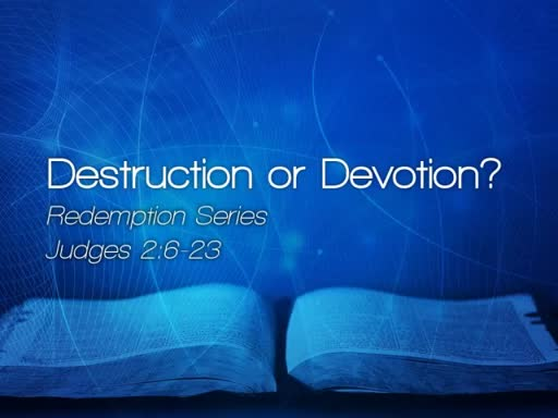 Destruction or Devotion? - April 2,  2017