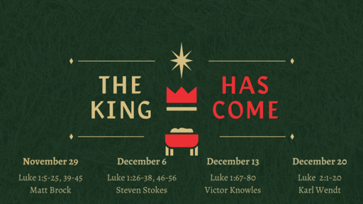 The King Has Come wk3 - Victor