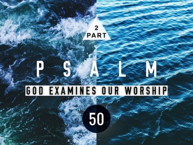 God Examines Our Worship
