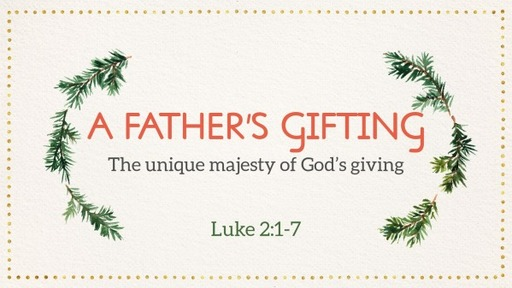A Father's Gifting - December 13, 2020