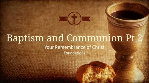 Baptism and Communion- Part 2