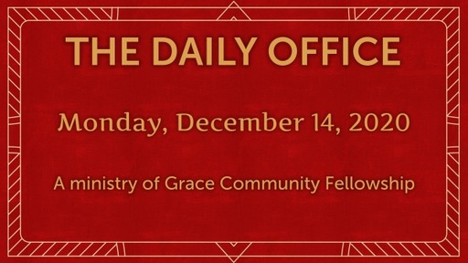 Daily Office -December 14, 2020