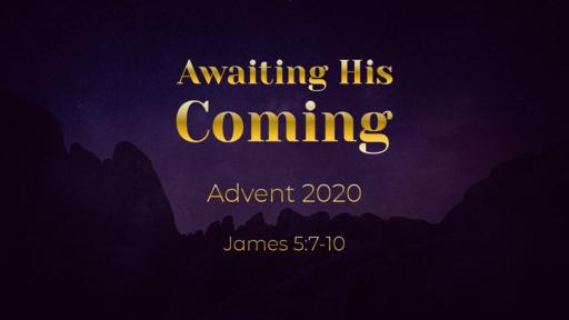 Awaiting His Coming