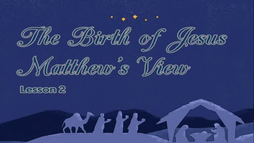 The Birth Of Jesus From Matthews View - Lesson 2