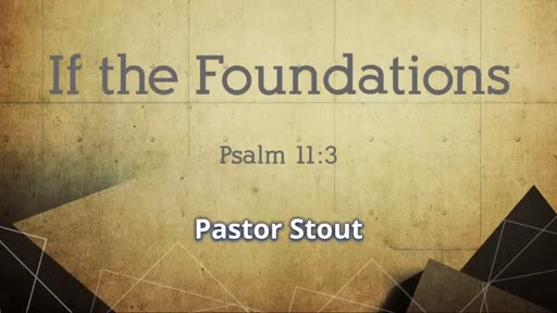 If The Foundations - Psalm 11:3