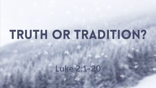 Truth or Tradition?
