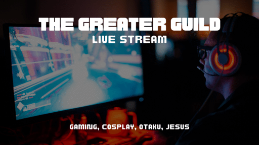 The Greater Guild Live Stream