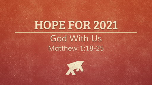 Hope For 2021: God With Us